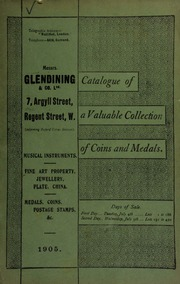 Catalogue of very valuable collections of coins, medals and decorations, including an important collection of Chinese cash, knife money, &c., and a rare illustrated work on the Chinese currency, in 4 volumes ... [07/04/1905]