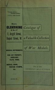 Catalogue of very valuable collections of war medals and decorations, including the Sardinian medal, \al valore miilitaire;\ the naval Transvaal medal, issued for the Boer War; a fine antique Masonic badge, silver-gilt, hall-marked; [etc] ... [10/05/1905]