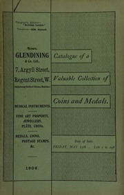 Catalogue of very valuable collections of coins, medals and decorations, including a James VI (1581) eight-shilling piece; [and] Batty's \Descriptive Catalogue of the Copper Coinage of Great Britain,\ [etc.] ... [05/25/1906]