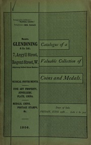 Catalogue of very valuable collections of coins, medals and decorations, including Jacobite coins and medals; and an important pair of Chinese decorations, in gold and enamel ... of the Order of the Double Dragon; [etc.] ... [06/29/1906]