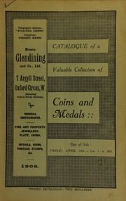 Catalogue of a very valuable collection of coins & medals, includinng an important group of medals, naval general service, with two bars, Trafalgar, Gaeita, 1815, of W.J.T. Hood, First Class Volunteer, afterwards, Captain, R.N., ... for his improved naval quadrant, 1824, ... and for his invention of an ice saw, 1828, for his method of constructing a floating bridge, and for his invention of an improved rocket shaft, 1830 ... [04/24/1908]