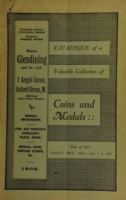 Catalogue of a very valuable collection of coins & medals, including a rare naval medal, of Commander Silas Thomas Hood; the Hon. East India Company's silver medal, for Java, 1811; [etc.] ... [05/22/1908]
