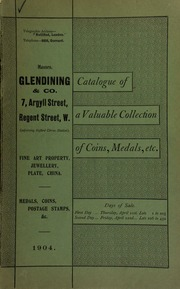Catalogue of a very valuable collection of coins, medals and decorations, the property of well-known collectors, including a collection of rare penny tokens of the eighteenth century; Spence's rare halfpenny tokens; and military medals of the Hon. R.G.A. Hamilton, [etc.] ... [04/21/1904]