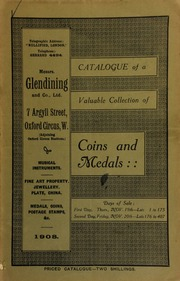 Catalogue of a very valuable collection of coins & medals ... of the late W.W. Purdon, Esq., of Driffield; the coin collection of Mrs. Cousens, of Cleveland Square, Hyde Park W.; and medals and decorations of the late Wm. Oddy, Esq., of Bradford, [etc.] ... [11/19/1908]