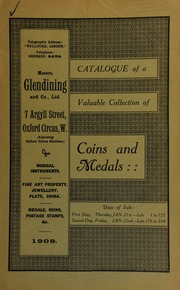 Catalogue of a very valuable collection of coins & medals, including Romano British, second brass of Hadrian; eighteenth century tokens, including a King's Theater Haymarket penny; miscellaneous relics of Admiral Lord Nelson, including a Davenport vase and a snuff box; Indian chief's silver medal, 1814; [etc] ... [01/21/1909]