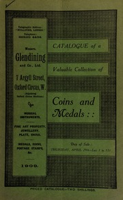 Catalogue of a very valuable collection of coins & medals, including eighteenth century tokens and halfpennies; Spence's mules, all in mint state; a gold and silver Star of the Most Ancient and Most Noble Order of the Thistle; [etc] ... [04/29/1909]