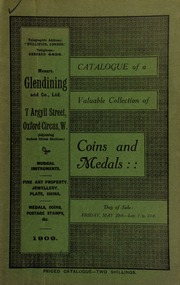 Catalogue of a very valuable collection of coins & medals, including seventeeth century tokens; an Antarctic Expedition 1902-04, silver medal; and the book \Medals and Decorations of the British Army and Navy,\ by J.H. Mayo; [etc.] ... [05/28/1909]