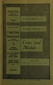 Catalogue of a very valuable collection of coins & medals, including the [properties] of the late G.C. Tates, Esq.; Mrs. Edith Kemsted, deceased; W. Howard Legge, Esq.; Mr. R.P. Attenborough; [etc.] ... [06/17/1909]