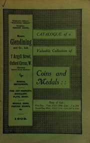 Catalogue of a very valuable collection of coins & medals, including the property of W. Pease, Esq. of Lostwithiel, deceased; G.H. Taylor, deceased; [and] a collection of war medals and decorations, the property of E.H. Crofton, Esq., Marlton House, Wicklow ... [07/20/1909]