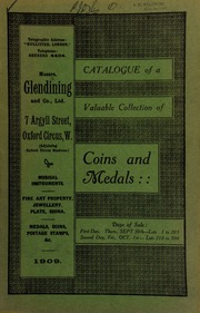 Catalogue of a very valuable collection of coins & medals, including an interesting silver presentation badge of the West of England Fire Insurance Society, Exeter, 1807; an enamelled badge of the Royal Victorian Order (M.V.O.); [etc.] ... [09/30/1909]