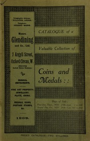 Catalogue of a very valuable collection of coins & medals, including the Gold Medal of the Guelphic Order, instituted 1815, in commemoration of the Battle of Waterloo; George III Medal to Indian Warriors, Lion and Wolf; Indian Chief's Silver Medal, given by the Dominion of Canada, Indian Treaty No. 5, 1875; [etc.] ... [11/25/1909]