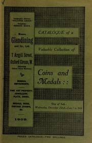Catalogue of a very valuable collection of coins & medals, including a Waterloo 1815, silver medal, inpressed on edge, \The Master of the Mint to the Countess of Mornington,\ ... and presented to the Duke of Wellington's mother; [etc.] ... [12/22/1909]