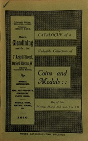 Catalogue of a very valuable collection of coins & medals, including two interesting Royal flags, in coloured silks, emblazened with the arms of the Duke and Duchess of Clarence, afterward King William IV and Queen Adelaide, used as boat flags; [etc.] ... [03/21/1910]