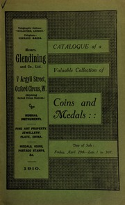 Catalogue of a very valuable collection of coins & medals, including a silver medal presented by the Sultan Abu Bakr of Johore, 1885, with riband; a Territorial Force, Efficiency medal, mint state; Defence of Gibraltar, 1783, General Picton's medal; [etc.] ... [04/29/1910]
