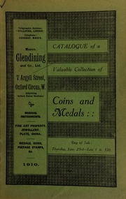 Catalogue of a very valuable collection of coins & medals, including war medals and decorations, the collection formed by the late G.E. Carline, of Westfield, Chesterfield ... [06/23/1910]