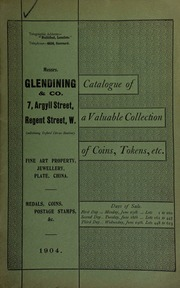 Catalogue of a very valuable collection of coins & tokens, medals and decorations, the property of well-known collectors, including ... gold medal for the Battle of the Nile, ... Order of the Indian Empire, star and badge of the Doranee Empire, etc. ... [06/27/1904]