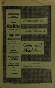 Catalogue of a very valuable collection of coins & medals, including Victory of the Nile, ... 1798, gold medal; a unique Army of India medal; and a silver gilt medal, presented by the Darien Company, 1700; [etc.] ... [07/28/1910]