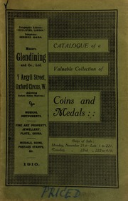 Catalogue of a very valuable collection of coins & medals, including a gold three pound piece, 1643; a pattern for a crown by Droz; a Birmingham overseer's sixpence; Birmingham building tokens; a silver presentation urn given [by] The Underwriters of London to Mrs. Margaret Pemberton, in ... memory of her late son, Capt. George Pemberton; [etc.] ... [11/21/1910]