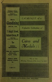 Catalogue of a very valuable collection of coins & medals, including the collection formed by the late William Garland, of Langford House, Birmingham, [and formerly an employee of] Messrs. Boulton and Watt ... [02/27/1911]