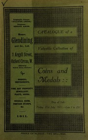 Catalogue of a very valuable collection of coins & medals, including the property of A.O. Fray, Esq.; and the property of the late E.S. Grindle, Esq. of Oxford ... [07/21/1911]