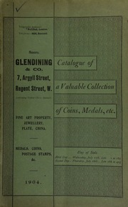 Catalogue of a very valuable collection of coins, medals and decorations, including the collection of Thos. Bennett, Esq., of St. Albans ... [07/27/1904]