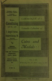 Catalogue of a very valuable collection of coins & medals, including the property of the late Joseph Wheelwright, Esq., of Tunbridge Wells; and the property of a member of the British Numismatic Society ... [10/25/1911]
