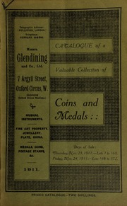 Catalogue of a very valuable collection of coins & medals, including a large silver badge in the form of a crescent, ... depicting a sacrifice on the altar of Liberty; a pinchbeck badge in the form of a scroll, with ornamental border; [both] the property of a descendent of John Wilkes, former Lord Mayor of London; [etc.] ... [11/23/1911]