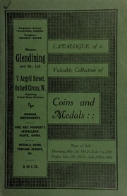 Catalogue of a very valuable collection of coins & medals, including gold, ancient British, Antedrigus, stater; Verica, stater; Richard III, angel; Exeter half-crown; guinea, prior to the Union, 1703; pattern guinea, 1798; [etc.] ... [03/28/1912]