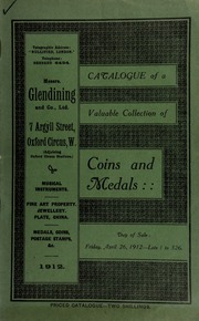 Catalogue of a very valuable collection of coins & medals, the property of the Rev. E.H. Goddard, Clyffe Vicarage, Swindon; and the property of the late S.M. Hall, Esq. ... [04/26/1912]