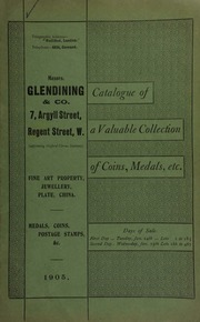 Catalogue of a very valuable collection of trade tokens, the property of a member of the British Numismatic Society, coins, medals and decorations, the property of a collector ... [01/24/1905]