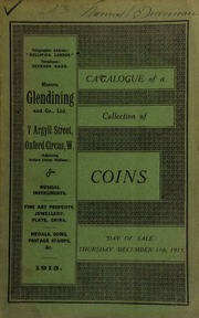 Catalogue of a very valuable collection of coins, including a collection of Kent tokens; Scottish Kirk Communion tokens; an ancient British coin of Cunobeline, found at Ariconium, Herefordshire; medal, murder of Sir Edmundbery Godfrey, 1678; Massachusetts, New England, shilling, 1652; U.S.A. dollar, two halves, and a quarter, 1825; [etc.] ... [12/11/1913]
