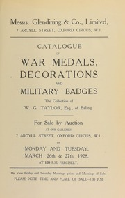 Catalogue of war medals, decorations, and military badges, the collection of W.G. Taylor, Esq., of Ealing ... [03/16/1928]