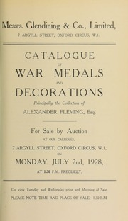 Catalogue of war medals and decorations, principally the collection of Alexander Fleming, Esq. ... [07/02/1928]