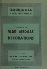 Catalogue of war medals and decorations, including a further portion of the collection of E.E. Needes, Esq., [containing] Waterloo 1815 medals with bust of George, Prince Regent, issued to Hanoverian troops, [etc.]; and other properties ... [05/28/1940]