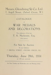 Catalogue of war medals and decorations, the collection of the late T.K. Mackenzie, Esq., (first portion) ... [06/28/1934]