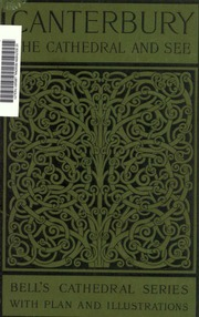 d3e33c66b02b The cathedral church of Canterbury : a description of its Fabric and ...