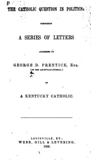prentice catholic singles Lethal language: the rhetoric of george prentice and louisville's bloody monday leslie ann harper ohio valley history, volume 11, number 3, fall 2011, pp 24-43 (article).