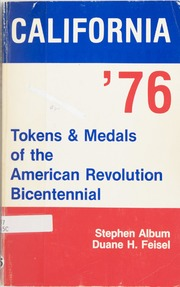 California '76: Tokens & Medals of the American Revolution Bicentennial