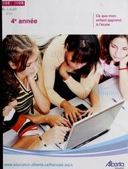 Vol 2008-2009: Ce que mon enfant apprend lcole : manuel lintention des parents. Quatrime anne