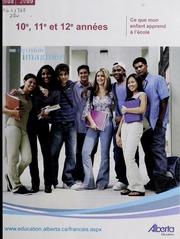 Vol 2008-2009: Ce que mon enfant apprend lcole : manuel lintention des parents. 10e, 11e et 12e annes