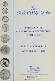 The Charles F. Heining Collection United States Gold, Silver & Copper Coins, Paper Money