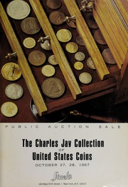 The Charles Jay Collection of United States Coins