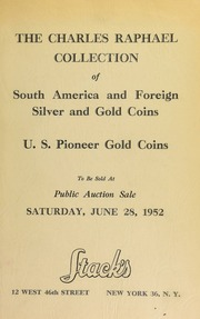The Charles Raphael collection of South America and foreign gold and silver coins ... [06/28/1952]