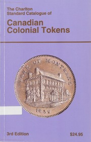 The Charlton Standard Catalogue of Canadian Colonial Tokens, Third Edition