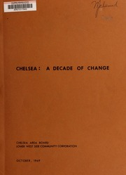Chelsea : a decade of change : a report on changes in Chelsea's housing over the past ten years and a program for the future