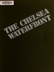The Chelsea waterfront : a conceptual study for the development of an underutilized area on the west side of Manhattan
