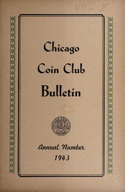 Chicago Coin Club Bulletin: Annual Number 1943