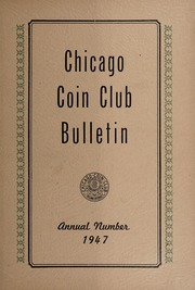 Chicago Coin Club Bulletin: Annual Number 1947