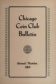 Chicago Coin Club Bulletin: Annual Number 1949