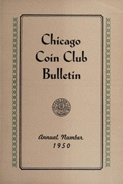 Chicago Coin Club Bulletin: Annual Number 1950